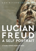 Exhibition on Screen: Lucian Freud - Ein Selbstportrait