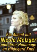 Ein Abend mit Nicole Metzger und ihrer Hommage an Hildegard Knef