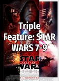 Triple Feature: STAR WARS 7-9